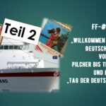 FF- #170-2 Willkommen auf der MS Deutschland – Pilcher bis Traumschiff und Tag der deutschen Einheit
